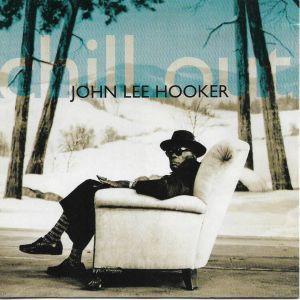 CD / JOHN LEE HOOKER / CHILL OUT