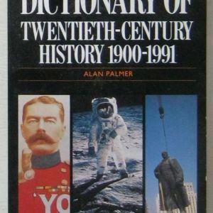 The Penguin Dictionary of Twentieth-century History 1900-1991