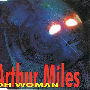 """ARTHUR MILES""""OH WOMAN"""" - CD SINGLE"""