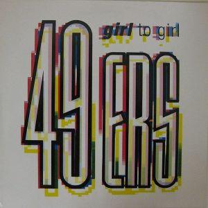 "49 ERS""GIRL TO GIRL"" - MAXI SINGLE"