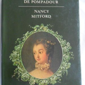 MADAME DE POMPADOUR NANCY MITFORD