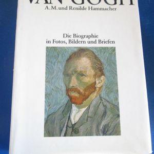 Van Gogh : d. Biographie in Fotos, Bildern u. Briefen. A. M. u. Renilde Hammacher