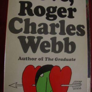 love Roger Charles Webb.