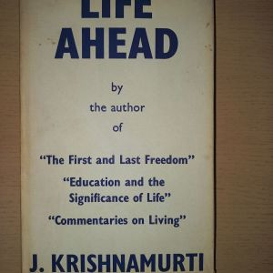 Life ahead, J. Krishnamurti