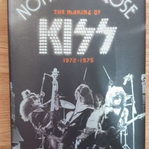 Nothin' to Lose. The Making Of KISS 1972-1975 by Ken Sharp - Mr. Gene Simmons - Paul Stanley