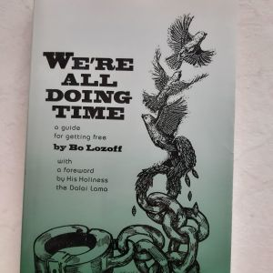 We're All Doing Time by Bo Lozoff