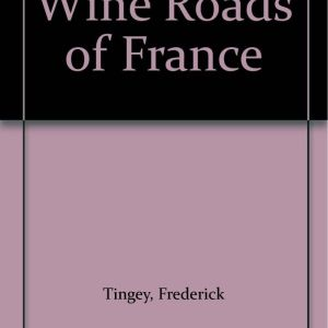 Wine Roads of France Frederick Tingey