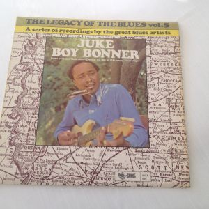 """The Legacy of the Blues vol.5 A series of recordings by the great blues artists Juke Boy Bonner - (33 RPM -Size: 12"""") Δίσκος Βινυλίου 1972"""