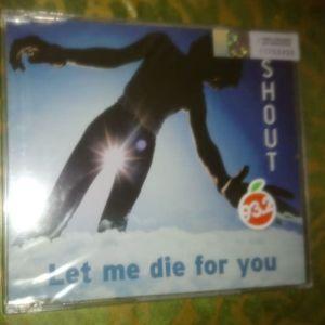 SHOUT-LET ME DIE FOR YOU-CD S ΣΦΡΑΓΙΣΜΕΝΟ