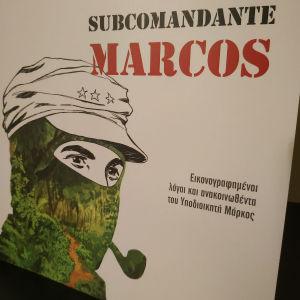 Subcomandante Marcos εικονογραφημένοι λόγοι και ανακοινωθέντα του υποδιοικητή Μάρκος