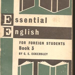 Essential English for foreign students Book 3. Eckersley, C.E.: 1956  LONGMANS