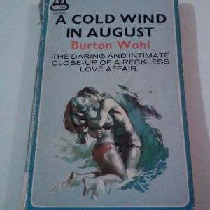A Cold wind in August - Burton Wohl