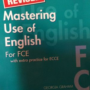 Mastering  use of English  for FCE with extra practice for ECCE , Georgia Graham