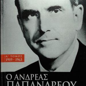 Ο Ανδρέας Παπανδρέου και η εποχή του. 2 τόμοι.