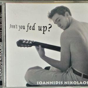"""Πωλείται ελληνικό κιθαριστικό CD ΝΙΚΟΛΑΟΣ ΙΩΑΝΝΙΔΗΣ - """"Aren't You Fed Up?"""""""