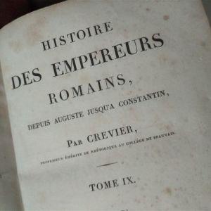HISTOIRE des EMPEREURS ROMAINS , Depuis AUGUSTE jusqu'à CONSTANTIN -PAR CREVIER- 1766 - TOME IX