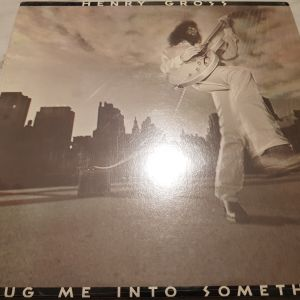 """HENRY GROSS – """"Plug me into something"""" (A&M) southern/classic rock (Made in USA !!!)"""