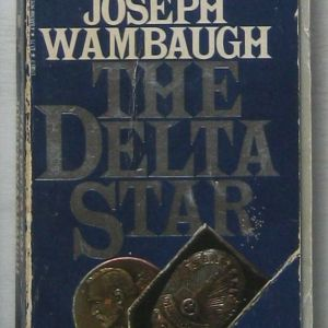 Joseph Wambaugh - The Delta Star