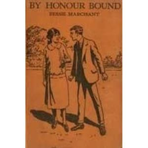 By Honour Bound  Bessie Marchant 1952 edition