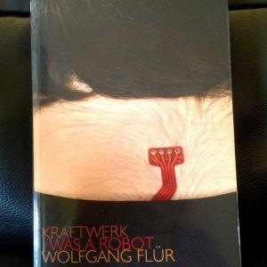 WOLFGANG FLUR (KRAFTWERK) - I Was A Robot
