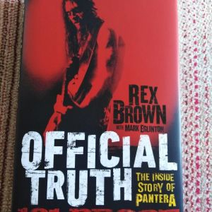 Rex Brown - 101% Proof, Official Truth...The Inside Story of Pantera