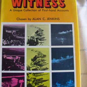 Eye-witness: a Unique Collection of First-hand Accounts ALAN C.JENKINS