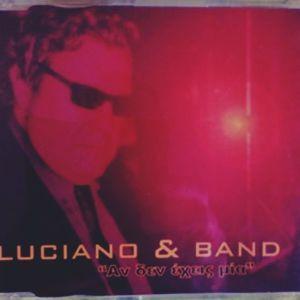 "LUCIANO & BAND""ΑΝ ΔΕΝ ΕΧΕΙΣ ΜΙΑ"" - CD-SINGLE"