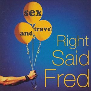 """RIGHT SAID FRΕD""""SEX AND THE TRAVEL"""" - CD"""