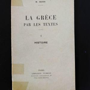 M. BIZOS La Grece par les textes. 1.Histoire