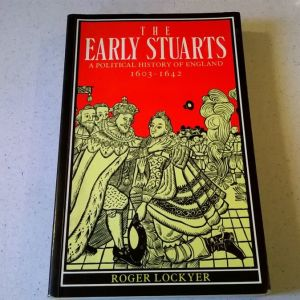The Early Stuarts - A Political History of England 1603-1642