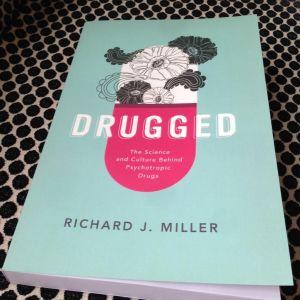 βιβλίο Drugged: The Science and Culture Behind Psychotropic Drugs