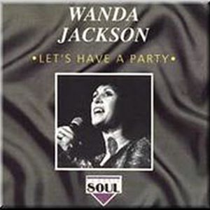 """WANDA JACKSON """"LET'S HAVE A PARTY"""" - CD"""