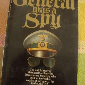 ΤΗΕ  GENERAL WAS A SPY  THE TRUTH ABOUT GENERAL GEHLEN AND HIS SPY RING