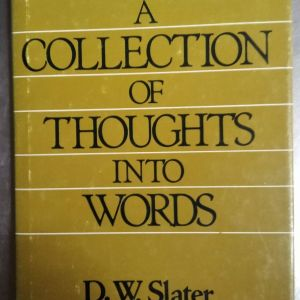 A COLLECTION OF THOUGHTS INTO WORDS