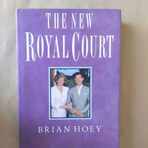 THE NEW ROYAL COURT BY BRIAN HOEY PRINCE CHARLES LADY DI DIANNA