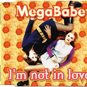 """MEGABABE""""IM NOT IN LOVE"""" - CD SINGLE"""