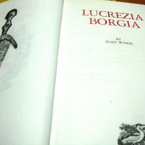 Alan Wykes. Lucrezia Borgia.