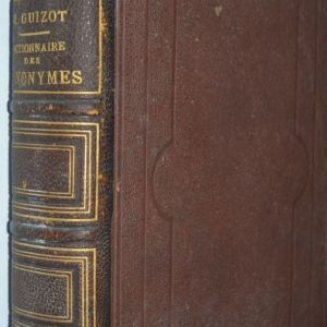 Dictionnaire universel des Synonymes de la langue francaise - Guizot - 1885
