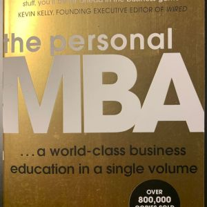 The Personal MBA: A World-Class Business Education in a Single Volume (Αμεταχείριστο)