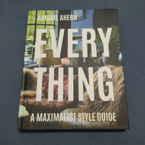 Everything ~ A Maximalist Style Guide (Διακόσμηση)
