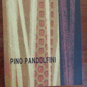 Pino Pandolfini - Αναδρομική   Κατάλογος μεγάλου σχήματος με κείμενα στα ελληνικά και στα ιταλικά Επιμέλεια: Bandini Bruno