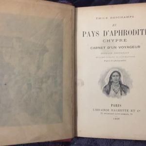 Pays d' Aphrodite Chypre carnet d' un voyageur 1898  (Σπανιοτατο βιβλιο με λιθογραφιες και χαρακτικα)