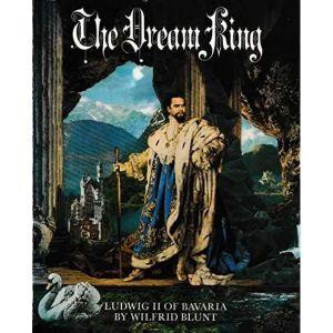 The Dream King : Ludwig II of Bavaria