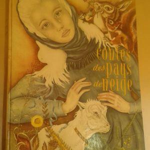 Contes de pays de neige (1955) (Tales from the Snow Countries)   Illustrations by Adrienne Ségur
