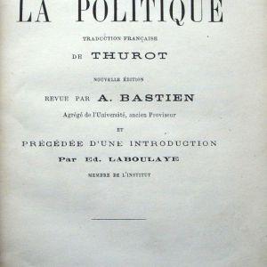 THUROT A. BASTIEN, ARISTOTE LA POLITIQUE, Garnier Frères, Paris (1926)